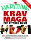 The Everything Krav Maga for Fitness Book: Get fit fast with this high-intensity martial arts workout (Everything®) Cover Image