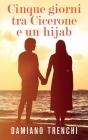 Cinque giorni tra Cicerone e un hijab Cover Image