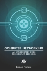 Computer Networking: An Introductory Guide for Complete Beginners Cover Image