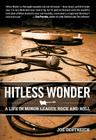 Hitless Wonder: A Life in Minor League Rock and Roll Cover Image
