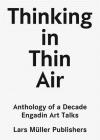 Thinking in Thin Air: Anthology of a Decade: Engadin Art Talks Cover Image