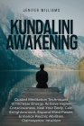 Kundalini Awakening: Guided Meditation Techniques to Increase Energy, Achieve Higher Consciousness, Heal Your Body, Gain Enlightenment, Exp Cover Image