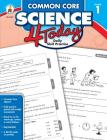Common Core Science 4 Today, Grade 1: Daily Skill Practice Cover Image