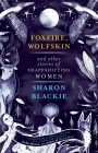 Foxfire, Wolfskin and Other Stories of Shapeshifting Women Cover Image