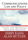 Communications Law and Policy: Cases and Materials Cover Image