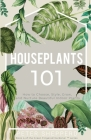 Houseplants 101 Cover Image