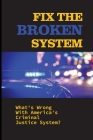 Fix The Broken System: What's Wrong With America's Criminal Justice System?: Lwop Prisoners Cover Image