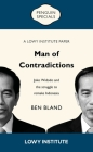 Man of Contradictions: Joko Widodo and the struggle to remake Indonesia Cover Image