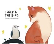 Tiger & The Bird Cover Image