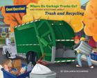 Where Do Garbage Trucks Go?: And Other Questions about Trash and Recycling (Good Question!) Cover Image