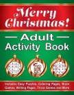 Merry Christmas! Adult Activity Book: Includes Easy Puzzles, Coloring Pages, Brain Games, Writing Pages, Trivia Games and More Cover Image