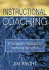 Instructional Coaching: A Partnership Approach to Improving Instruction Cover Image