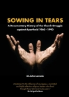 Sowing in Tears: A Documentary History of the Church Struggle Against Apartheid 1960 - 1990 Cover Image