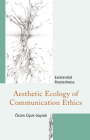 Aesthetic Ecology of Communication Ethics: Existential Rootedness Cover Image