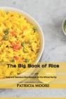 The Big Book of Rice: Easy and Delicious Rice Recipes for the Whole Family Cover Image