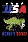 USA Women Soccer: T-Rex National Team Notebooks World Champions Dinosaurus Blush Notes 6x9 100 noBleed Cover Image