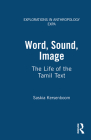 Word, Sound, Image: The Life of the Tamil Text (Explorations in Anthropology) Cover Image