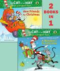 A Reindeer's First Christmas/New Friends for Christmas (Dr. Seuss/Cat in the Hat) Cover Image