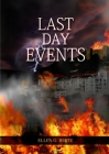 Last Day Events: (Country Living, Message to Young People in the last Days, Adventist Home counsels, 1844 made simple, The Great Contro Cover Image