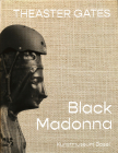 Theaster Gates: Black Madonna Cover Image