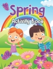 Spring Activity Book: Stress Relieving Spring Coloring Book for Toddlers, Kids, and Adults - Springtime Mandalas Coloring Book for Kids Colo Cover Image