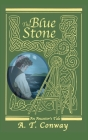 The Blue Stone: an Ancestor's Tale Cover Image