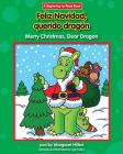 Feliz Navidad, Querido Dragon/Merry Christmas, Dear Dragon (Dear Dragon Spanish/English (Beginning-To-Read)) Cover Image