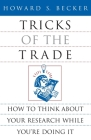Tricks of the Trade: How to Think about Your Research While You're Doing It (Chicago Guides to Writing, Editing, and Publishing) Cover Image