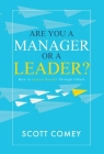 Are You a Manager or a Leader?: How to Inspire Results Through Others Cover Image