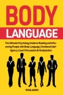 Body Language: The Ultimate Psychology Guide to Reading and Influencing People with Body Language, Emotional Intelligence, Covert Per Cover Image