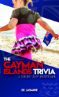 The Cayman Islands Trivia: A Fun But Deep-Rooted Q&A Cover Image