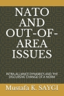 NATO and Out-Of-Area Issues: Intra-Alliance Dynamics and the Discursive Change of a Norm Cover Image