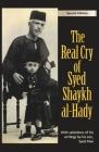 The Real Cry of Syed Shaykh al-Hady: Syed Shaykh al-Hady Cover Image