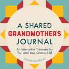A Shared Grandmothers Journal: An Interactive Treasure for You and Your Grandchild Cover Image