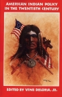 American Indian Policy in the Twentieth Century: Treaties, Agreements, and Conventions, 1775-1979 Cover Image