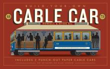 Build-Your-Own Cable Car: Includes 2 Punch-Out Paper Cable Cars Cover Image