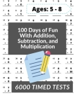 100 Days of Fun With Addition, Subtraction and Multiplication: Grades 3-5 Math Drills, Addition, Subtraction and Multiplication, Digits 0-12, Reproduc Cover Image