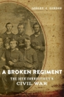 A Broken Regiment: The 16th Connecticut's Civil War (Conflicting Worlds: New Dimensions of the American Civil War) Cover Image