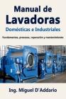 Manual de Lavadoras Domésticas e Industriales: Fundamentos, procesos, reparación y mantenimiento Cover Image