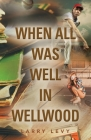 When All Was Well In Wellwood Cover Image