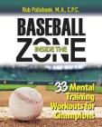 Baseball Inside the Zone: 33 Mental Training Workouts for Champions Cover Image