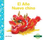 El Año Nuevo Chino (Chinese New Year) (Fiestas (Holidays)) Cover Image