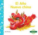 El Año Nuevo Chino (Chinese New Year) (Fiestas (Holidays)) Cover Image