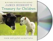James Herriot's Treasury for Children: Warm and Joyful Tales by the Author of All Creatures Great and Small Cover Image
