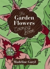 The Garden Flowers Coloring Book (Creative Stress Relieving Adult Coloring) Cover Image