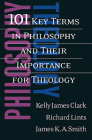 101 Key Terms in Philosophy and Their Importance for Theology Cover Image