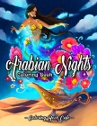 Arabian Nights Coloring Book: An Adult Coloring Book Featuring Beautiful Lamps, Genies, Flying Carpets and Arabian Princes and Princesses Under Star Cover Image