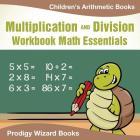 Multiplication Division Workbook Math Essentials Children's Arithmetic Books Cover Image