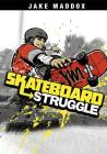 Skateboard Struggle (Jake Maddox) Cover Image