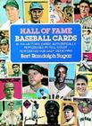Hall of Fame Baseball Cards: 92 Collector's Cards Authentically Reproduced in Full Color Cover Image